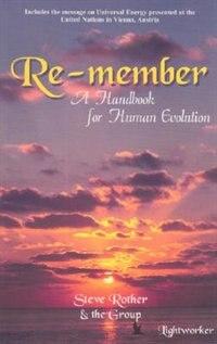 Re-member: A Handbook for Human Evolution