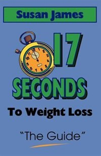 The Guide: 17 Seconds to Weight Loss