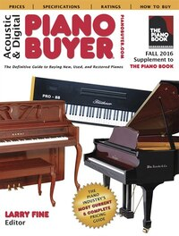 Acoustic & Digital Piano Buyer Fall 2016: Supplement To The Piano Book