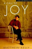 A Call to Joy; Living in the Presence of God