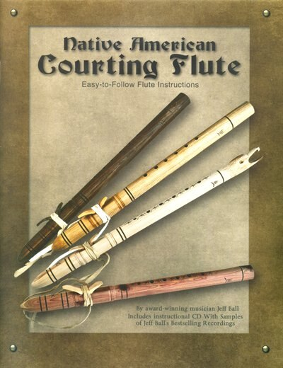 Native American Courting Flute: Easy-to-Follow Flute Instructions by Tim Tingle