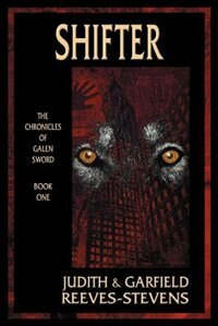 Shifter: The Chronicles of Galen Sword, Book 1 by Judith Reeves-stevens
