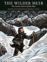 Book The Wilder Muir: The Curious Nature Of John Muir by Bonnie J. Gisel