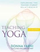 Teaching Yoga: Exploring the Teacher-Student Relationship