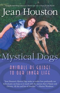 Mystical Dogs: Animals as Guides to Our Inner Life