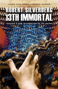 The 13th Immortal by ROBERT SILVERBERG