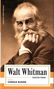 Walt Whitman: Selected Poems