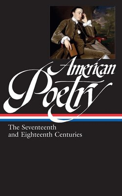 Book American Poetry: The Seventeenth And Eighteenth Centuries by David Sheilds