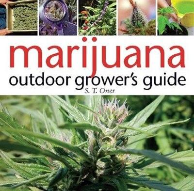 Marijuana Outdoor Grower's Guide by S. T. Oner