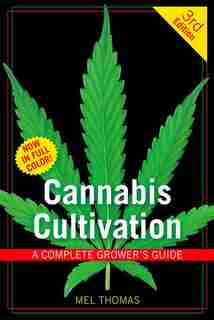 Cannabis Cultivation: A Complete Grower's Guide by Mel Thomas