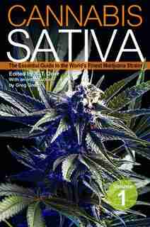 Cannabis Sativa: The Essential Guide to the World's Finest Marijuana Strains by S. T. Oner