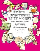 Simple Strategies That Work!: Helpful Hints For All Educators Of Students With Asperger Syndrome…