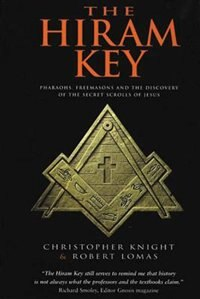 Book The Hiram Key: Pharaohs, Freemasonry, And The Discovery Of The Secret Scrolls Of Jesus by Christopher Knight