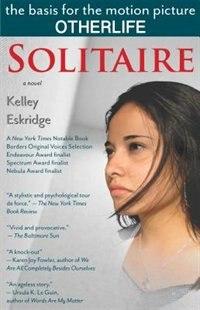 Solitaire: a novel by Kelley Eskridge