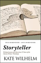 Storyteller: Writing Lessons and More from 27 Years of the Clarion Writers' Workshop