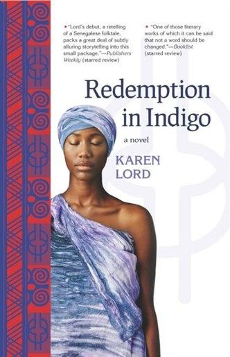 Redemption in Indigo: a novel by Karen Lord
