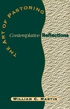 The Art of Pastoring Contemplative Reflections