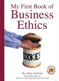 My First Book Of Business Ethics: An Executive Board Book