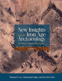 New Insights into the Iron Age Archaeology of Edom, Southern Jordan
