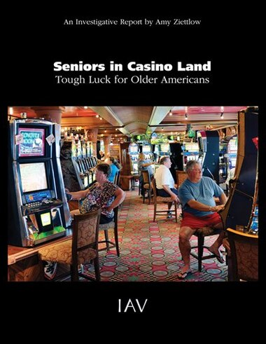 Seniors In Casino Land: Tough Luck For Older Americans by Amy Ziettlow