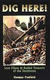 Dig Here!: Lost Mines & Buried Treasure of the Southwest by Thomas Penfield
