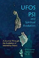UFO's, PSI and Spiritual Evolution: A Journey through the Evolution of Interstellar Travel