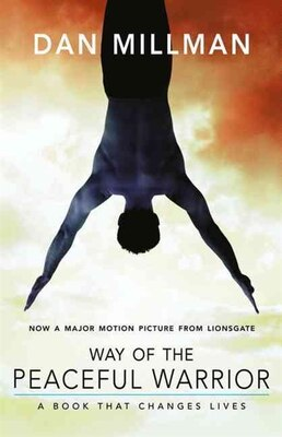 Book Way of the Peaceful Warrior: A Book That Changes Lives by Dan Millman