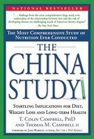The China Study: The Most Comprehensive Study of Nutrition Ever Conducted and the Startling…