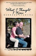 What I Thought I Knew by Barbara Stahura