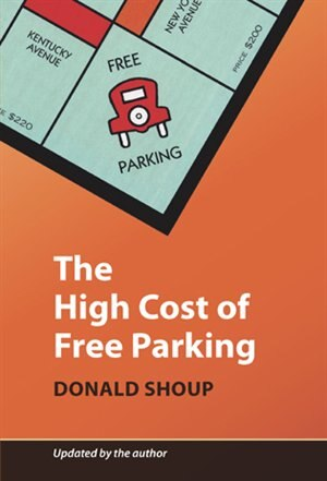 The High Cost of Free Parking: Updated Edition by Donald Shoup