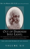 Out of Darkness Into Light; Or, the Hidden Life Made Manifest Through Facts of Observation and…