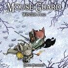 Mouse Guard Volume 2: Winter 1152: Winter 1152