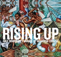 Rising Up: Hale Woodruffs Murals at Talladega College
