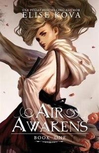 Air Awakens (Air Awakens Series Book 1) by Elise Kova