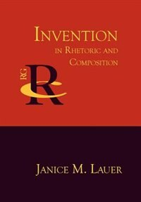 Invention in Rhetoric and Composition