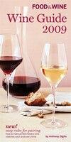 Food & Wine Magazine's Wine Guide 2009