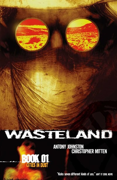 Wasteland Vol. 1: Cities in Dust by Antony Johnston