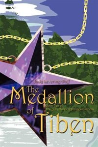 The Medallion of Tiben by Judy Levering-Duff