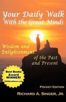 Your Daily Walk with The Great Minds: Wisdom and Enlightenment of the Past and Present (Pocket…