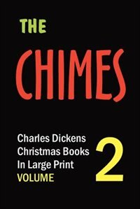 The Chimes (in Large Print) by Charles Dickens