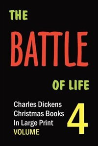 The Battle of Life (in Large Print) by Charles Dickens