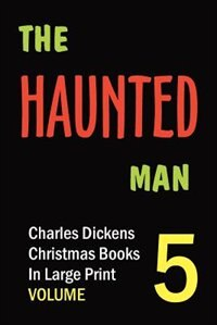 The Haunted Man (in Large Print) by Charles Dickens