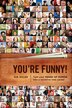 You're Funny: Turn Your Sense of Humor Into a Lucrative New Career by D.b. Gilles