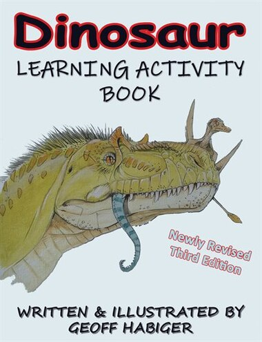 Dinosaur Learning Activity Book, 3rd Ed. by Geoff Habiger