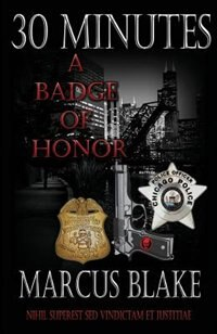 30 Minutes: A Badge of Honor  - Book 4