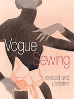 Vogue® Sewing: Revised and Updated