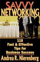 Savvy Networking: 118 Fast and Effective Tips for Business Success
