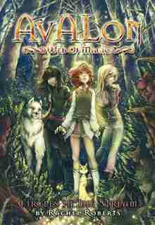 Avalon: Web of Magic Book 1: Circles in the Stream by Rachel Roberts