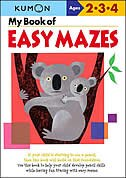 My Book Of Easy Mazes: Ages 2-3-4 by Kumon Publishing North America
