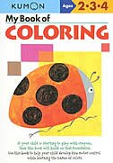 My Book Of Coloring by Kumon Publishing North America